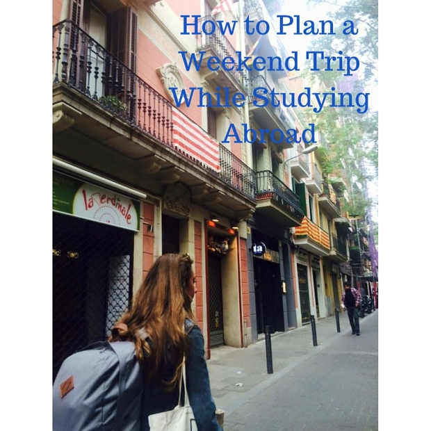 How to Plan a Weekend Trip While Studying Abroad